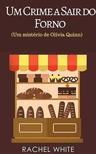 Um Crime a Sair do Forno (Um mistério de Olivia Quinn)