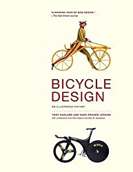 Bicycle Design: An Illustrated History by Hadland, Tony, Lessing, Hans-erhard (2014) Hardcover
