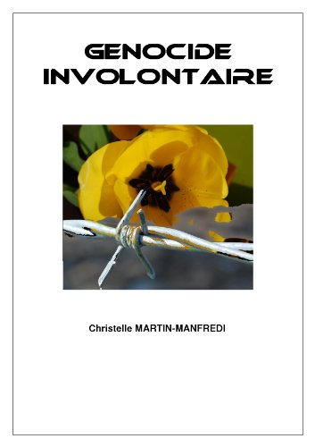GENOCIDE INVOLONTAIRE (French Edition)