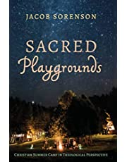 Sacred Playgrounds: Christian Summer Camp in Theological Perspective