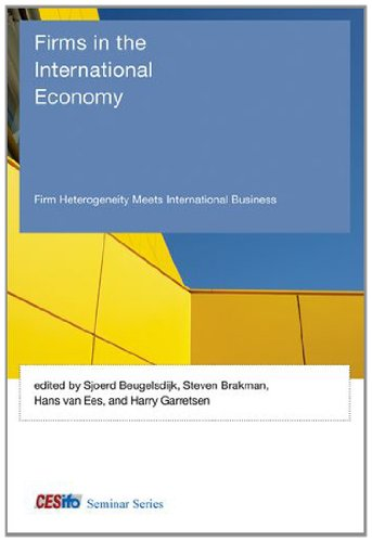 Firms in the International Economy: Firm Heterogeneity Meets International Business (CESifo Seminar Series)
