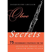 Oboe Secrets: 75 Performance Strategies for the Advanced Oboist and English Horn Player (Music Secrets for the Advanced Musician)