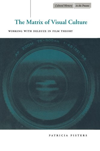 The Matrix of Visual Culture: Working with Deleuze in Film Theory (Cultural Memory in the Present) (Matrix Films)