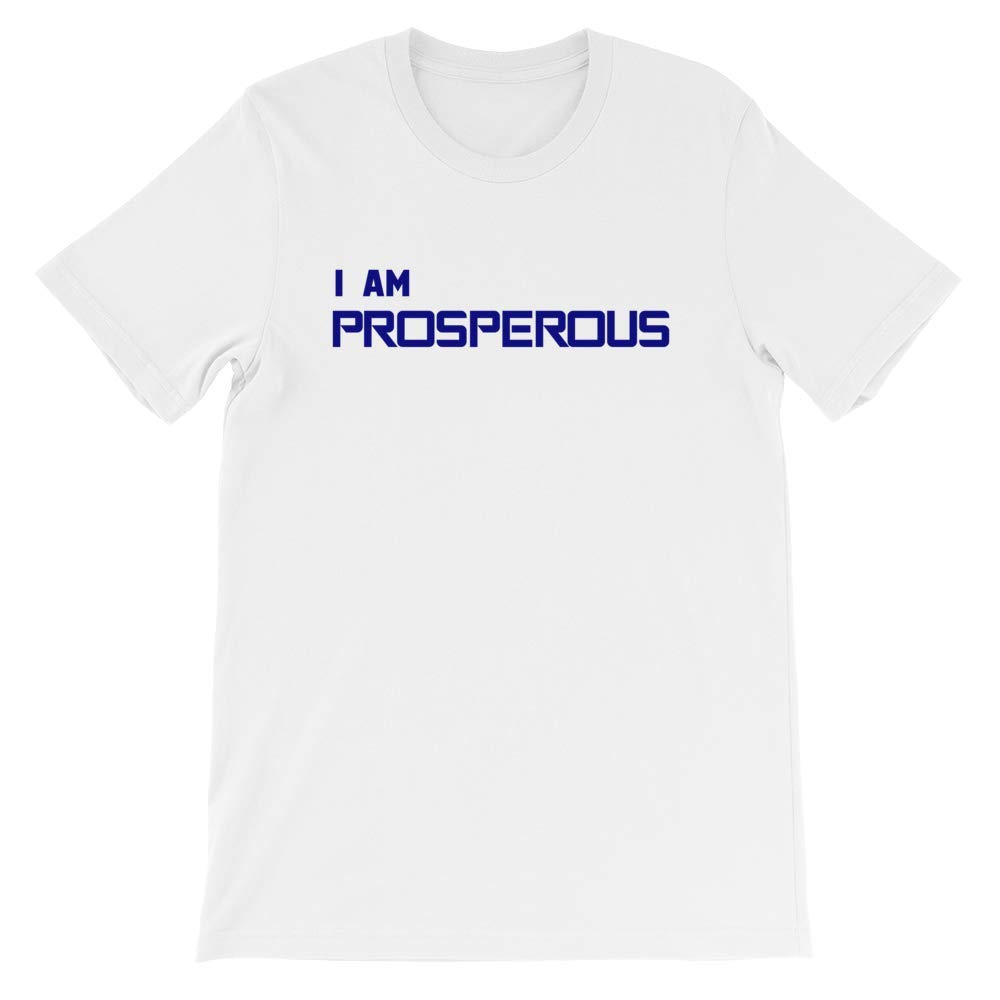 I AM PROSPEROUS Law of Attraction Short-Sleeve Unisex T-Shirt