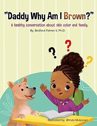 """Daddy Why Am I Brown?"": A healthy conversation about skin color and family."