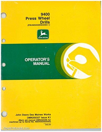 OMN200327-K1 Used John Deere 9400 Press Wheel Drills Operators Manual ()