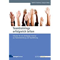 Teamtrainings erfolgreich leiten (Edition Training aktuell)