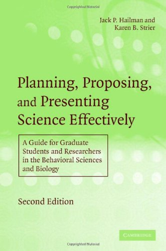 Planning, Proposing and Presenting Science Effectively: A Guide for Graduate Students and Researchers in the Behavioral Sciences and Biology Pdf