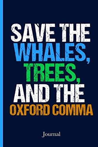 (Save the Whales, Trees, and the Oxford Comma Journal: English Professor Notebook)