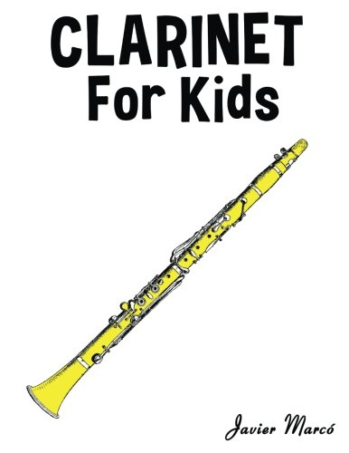 Classical Clarinet Christmas (Clarinet for Kids: Christmas Carols, Classical Music, Nursery Rhymes, Traditional & Folk Songs!)