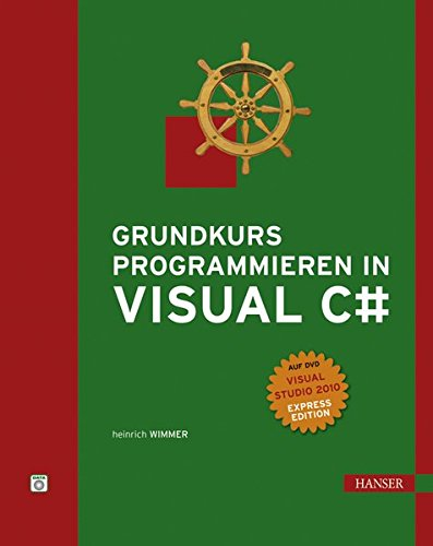 Grundkurs Programmieren in Visual C. Mit DVD