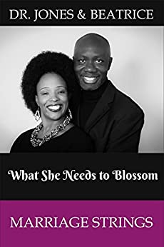 Marriage Strings: What She Needs to Blossom by [Lukose, Dr Jones, Lukose, Dr Beatrice]