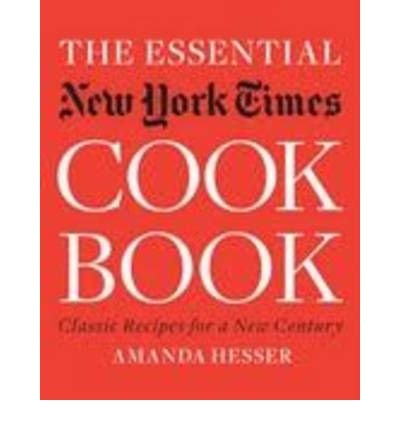 [ The Essential New York Times Cookbook: Classic Recipes for a New Century By Hesser, Amanda ( Author ) Hardcover 2010 ] (Essential New York Times Cookbook compare prices)