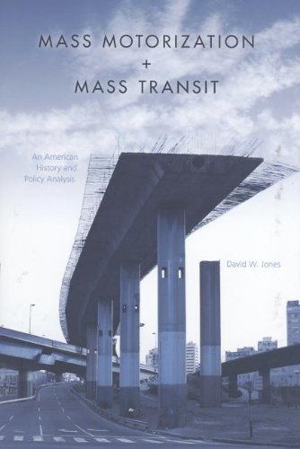 Read Online Mass Motorization and Mass Transit: An American History and Policy Analysis PDF