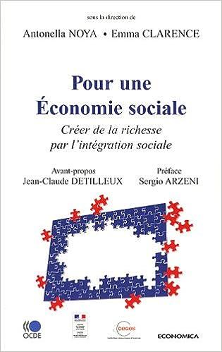 Lire Pour une Economie Sociale - Creer de la Richesse par l'Integration Sociale pdf epub