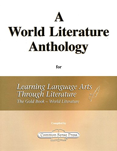 - A World Literature Anthology for Learning Language Arts Through Literature The Gold Book - World Literature
