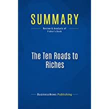 Summary: The Ten Roads to Riches: Review and Analysis of Fisher's Book
