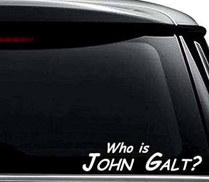 Who Is John Galt Decal Sticker For Use On Laptop Helmet Car Truck Motorcycle Windows Bumper Wall And Decor Size 8 Inch 20 Cm Wide