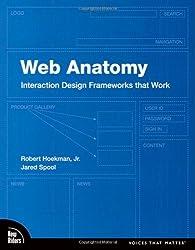 Web Anatomy: Interaction Design Frameworks That Work (Voices That Matter)