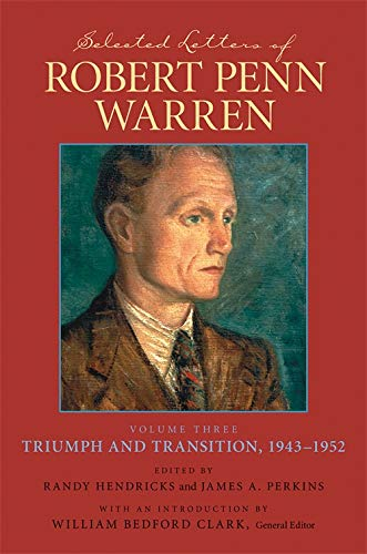 Selected Letters of Robert Penn Warren: Triumph and Transition, 1943-1952 (Southern Literary Studies) (v. 3)