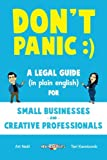 img - for Don't Panic: A Legal Guide (in plain english) for Small Businesses & Creative Professionals (2nd Edition - 2017) book / textbook / text book