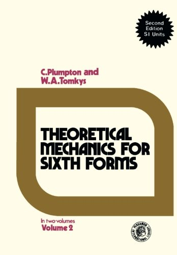 Theoretical Mechanics for Sixth Forms: Pergamon International Library of Science, Technology, Engineering and Social Studies (v. 2)
