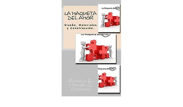 Amazon.com: La Maqueta Del Amor: Diseño, Materiales y ...