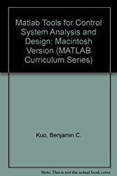 Matlab Tools for Control System Analysis and Design: Macintosh Version (MATLAB Curriculum Series)