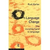[(On Language: The Invisible Hand in Language)] [Author: Rudi Keller] published on (March, 1995)