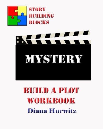 Mystery: Build A Plot Workbook (Story Building Blocks) (Volume 13)