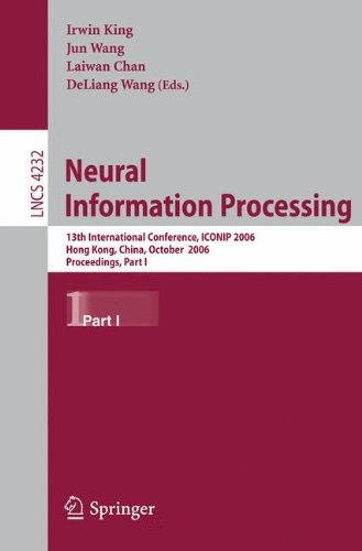 Read Online Neural Information Processing: 13th International Conference, ICONIP 2006, Hong Kong, China, October 3-6, 2006, Proceedings, Part I (Lecture Notes in Computer Science) pdf epub