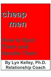 Cheap Men: How to Spot Them and HandleThem (English Edition)