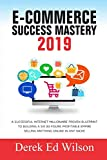 E-commerce Success Mastery 2019: A successful