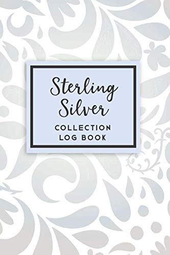 (Sterling Silver Collection Log Book: 50 Templated Sections For Indexing Your Collectables)