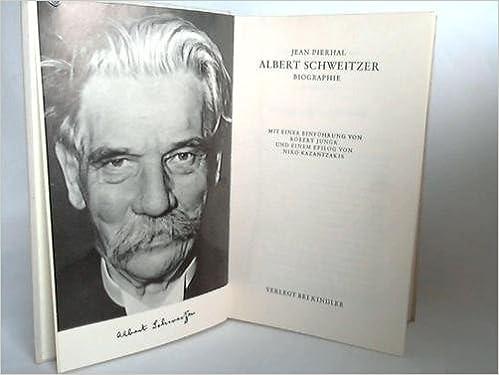 amazonfr albert schweitzer biographie jean pierhal livres - Albert Schweitzer Lebenslauf