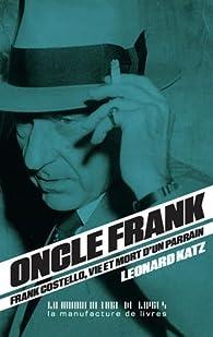 Oncle Frank : Vie et mort de Frank Costello par Léonard Katz