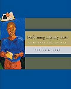 Public Speaking Clella Iles Jaffe Performing Literary Texts Concepts And Skills With Infotrac
