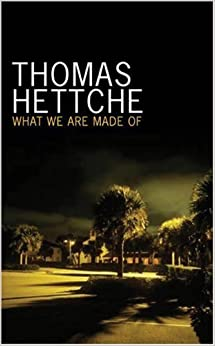 What We Are Made Of by Thomas Hettche (2008-07-04)