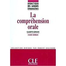 La Comprehension orale: Written by Claudette Cornaire, 1998 Edition, Publisher: Cle International * [Paperback]