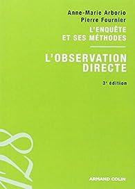 L'observation directe: L'enquête et ses méthodes par Pierre Fournier