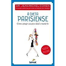A dieta parisiense: Como atingir seu peso ideal e mantê-lo