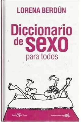 Diccionario de sexo para todos: Amazon.es: Lorena Berdun: Libros