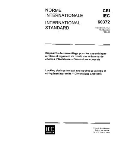 IEC 60372 Ed. 3.0 b:1984, Locking devices for ball and socket couplings of string insulator units - Dimensions and tests - Locking Unit