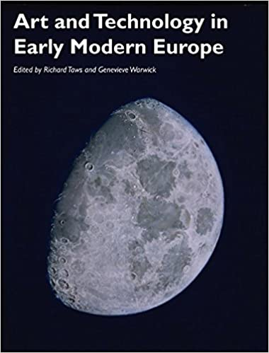 Art and Technology in Early Modern Europe (Art History Special Issues)