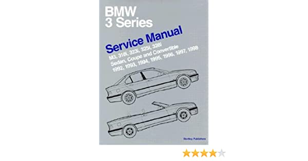 Bmw 3 series e36 service manual m3 318i 323i 325i 328i sedan bmw 3 series e36 service manual m3 318i 323i 325i 328i sedan coupe and convertible 1992 1993 1994 1995 1996 1997 1998 bmw 3 series e36 fandeluxe Image collections