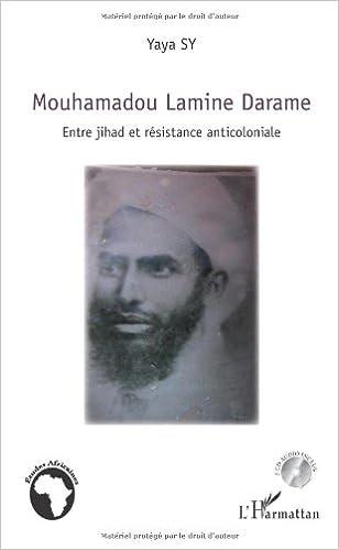 Livres gratuits en ligne Mouhamadou Lamime Darame : Entre jihad et résistance anticoloniale pdf
