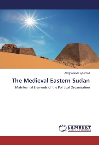 The Medieval Eastern Sudan: Matrileanial Elements of the Political Organisation