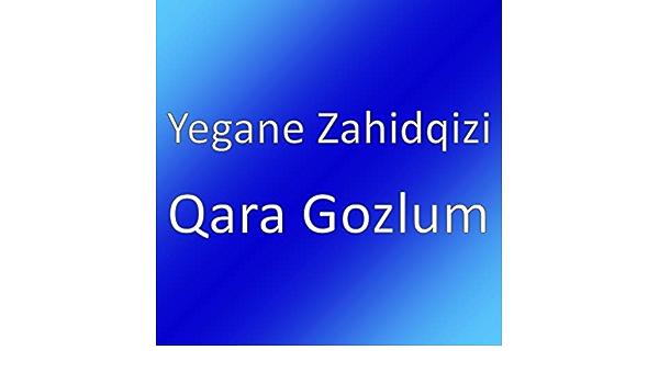 Qara Gozlum By Yegane Zahidqizi On Amazon Music Amazon Com