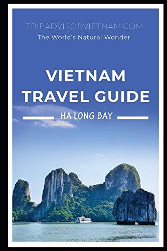 Vietnam Travel Book: Ha Long Bay - The World's Natural Wonder!