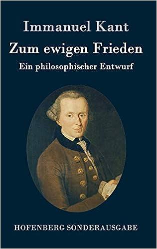 Zum ewigen Frieden: Ein philosophischer Entwurf: Amazon.de: Immanuel Kant:  Bücher